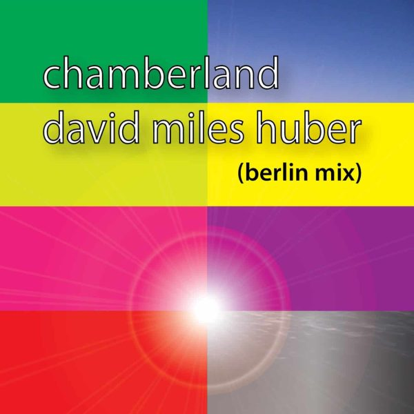 Chamberland (Berlin Mix) – David Miles Huber
