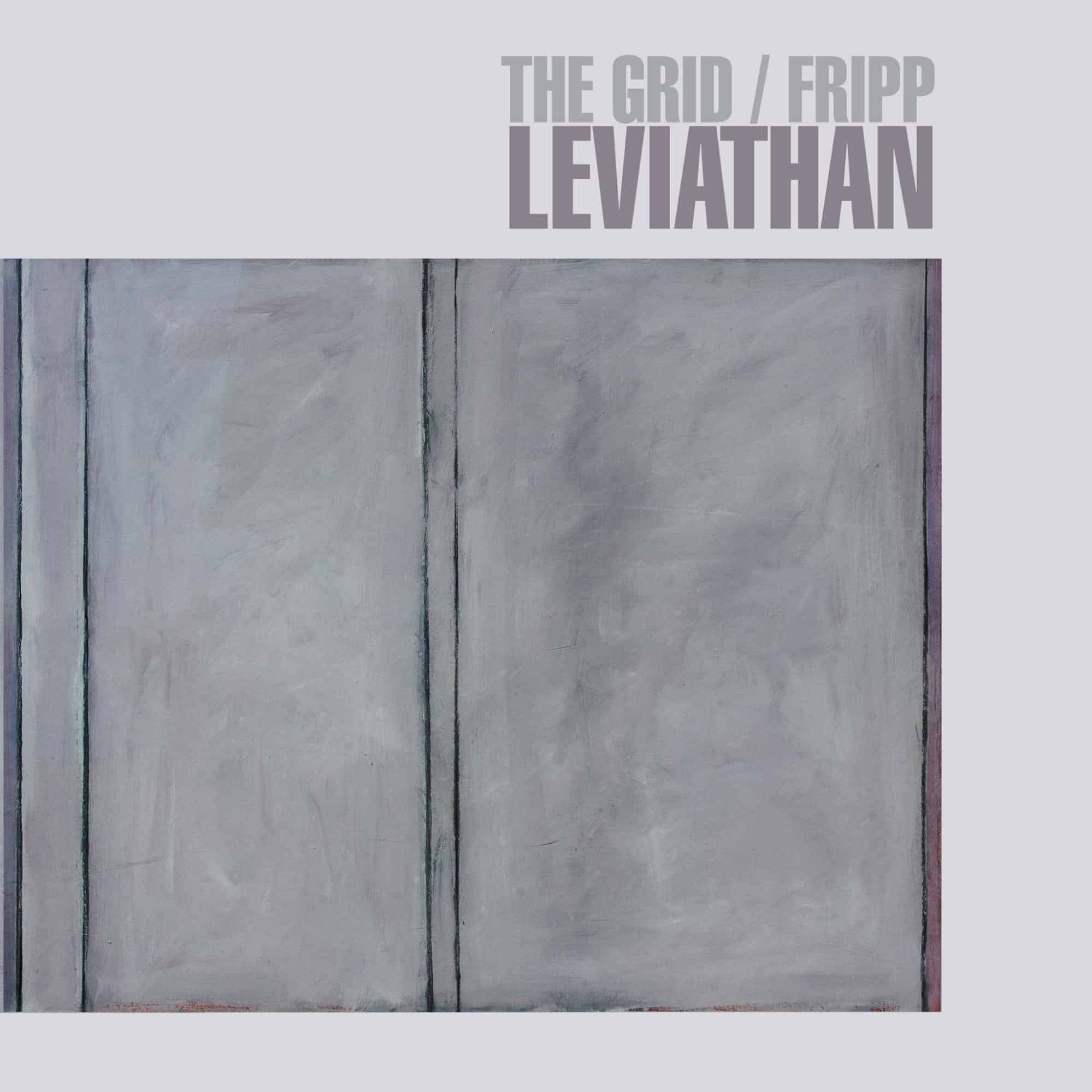 Leviathan by The Grid & Robert Fripp (2)